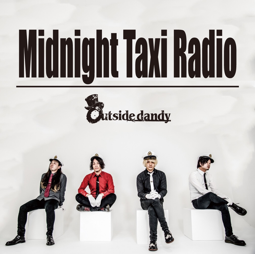 Outside dandy 1st EP 「Midnight Taxi Radio」