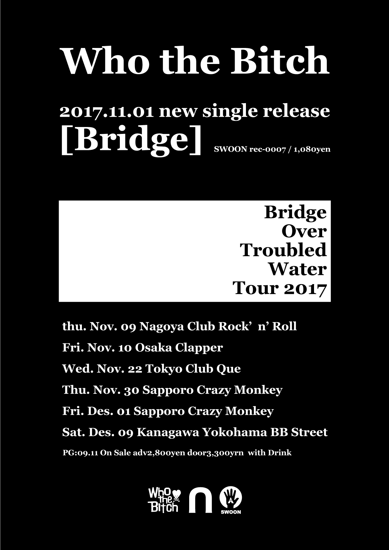 "Who the Bitch pre.""Bridge Over Troubled Water Tour 2017″"