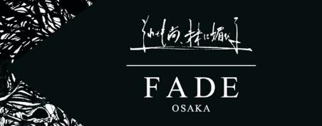 FADE OSAKA